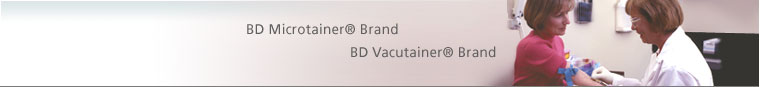 BD Microtainer® Brand, BD Vacutainer® Brand